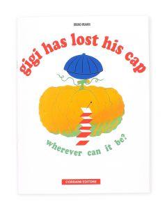 Gigi has lost his cap