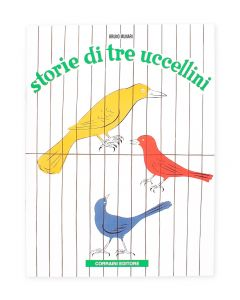 How happened that Chì, Chià and Chiù ended up in a cage? Munari tells usa story that will make us desire to open all those cages and make these little birds free again. A tale of three little birds is one ofthe eight books of the historic 1945 series. Mun