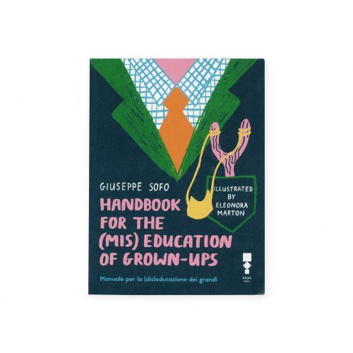 Handbook for the (mis) education of grown-ups