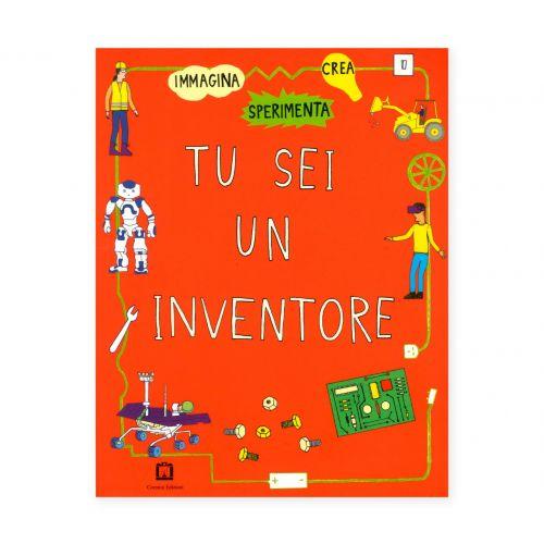 Tu sei un inventore
