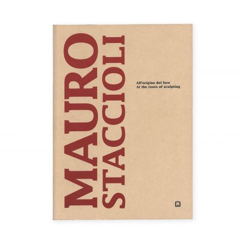 Mauro Staccioli. All'origine del fare
