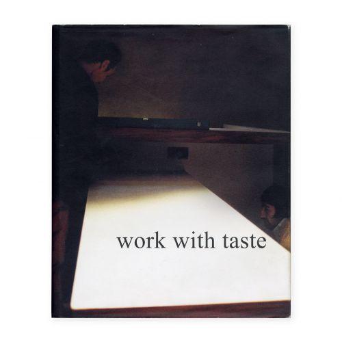 work with taste